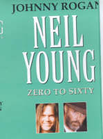 Neil Young: Zero to Sixty (Hardback)