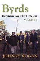 Byrds: Requiem for the Timeless: Volume 1 (Hardback)