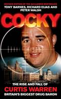 Cocky: The Rise and Fall of Curtis Warren, Britain's Biggest..... (Paperback)