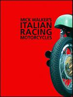 Mick Walker's Italian Racing Motorcycles (Paperback)