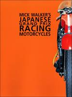 Mick Walker's Japanese Grand Prix Racing Motorcycles - Racing S. v. 5 (Hardback)