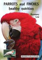 Parrots and Finches: Healthy Nutrition (Paperback)