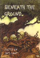Beneath the Ground (Paperback)