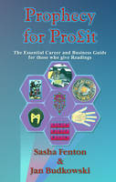 Prophecy for Profit: The Essential Career and Business Guide for Those Who Give Readings (Paperback)