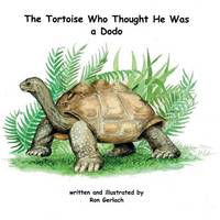 The Tortoise Who Thought He Was a Dodo (Paperback)