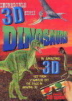 Incredible 3D Dinosaurs - Incredible 3D S. (Paperback)