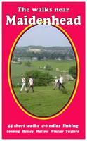 The Walks Near Maidenhead: 44 Short Walks 4-6 Miles, Linking Sonning, Henley, Marlow, Windsor, Twyford - The Walks Near (Paperback)