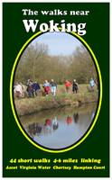 The Walks Near Woking: 40 Short Walks 4-6 Miles, Linking Ascot Virginia Water Chertsey Hampton Court (Paperback)