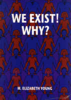 We Exist!: Why? (Paperback)