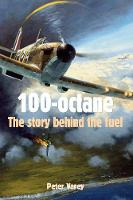 100-Octane: The Story Behind the Fuel (Paperback)