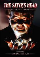 The Satyr's Head: Tales of Terror (Paperback)