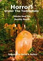 Horror! Under the Tombstone: Stories from the Deathly Realm (Paperback)