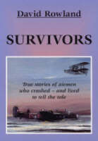 Survivors: True Stories of Airmen Who Crashed - And Lived to Tell the Tale (Book)
