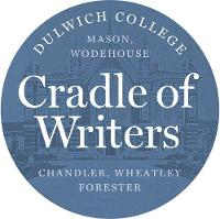 Dulwich College: Cradle of Writers 2019: Mason, Wodehouse, Chandler, Wheatley, Forester - Dulwich College Quatercentenary Series 3 (Hardback)