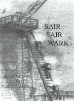 Sair, Sair Wark: Women and Mining in Scotland (Hardback)