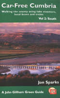 Car Free Cumbria: South v. 2: Walking the County Using Lake Steamers, Local Buses and Trains (Paperback)