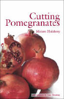 Cutting Pomegranates (Paperback)