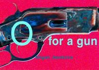 O for a Gun - 101 Haiku and Senryu (Paperback)