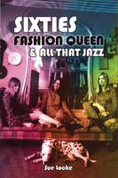 Sixties Fashion Queen & All That Jazz (Paperback)