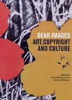 Dear Images: Art, Copyright and Culture (Paperback)