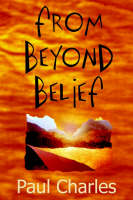 From Beyond Belief (Paperback)