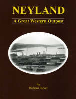 Neyland: A Great Western Outpost (Hardback)