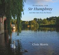 Searching for Sir Humphrey: And Other Tales from the Thames (Paperback)