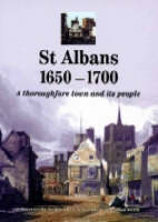 St Albans 1650-1700: A Thoroughfare Town and Its People (Paperback)