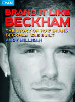 Brand it Like Beckham: The Story of How Brand Beckham Was Built (Paperback)