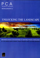 Unlocking the Landscape: Archaeological Excavations at Ashford Prison, Middlesex (Paperback)