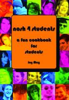 Nosh 4 Students: A Fun Student Cookbook (Paperback)