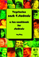 Vegetarian Nosh 4 Students: A Fun Student Cookbook - See Every Recipe in Full Colour (Paperback)