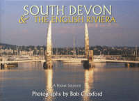 South Devon - The English Riviera (Hardback)