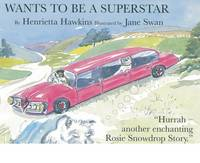 Rosie Snowdrop Wants to be a Superstar (Paperback)