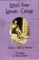Letters from Lavender Cottage: Hastings in WWII and Austerity - A Biography (Paperback)