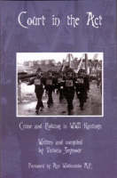 Court in the Act: Crime and Policing in WWII Hastings (Paperback)