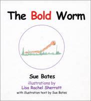 The Bold Worm (Hardback)
