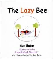 The Lazy Bee (Hardback)