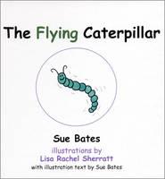 The Flying Caterpillar (Hardback)