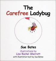 The Carefree Ladybug (Hardback)