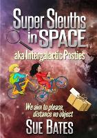 Super Sleuths in Space Aka Intergalactic Posties (Paperback)