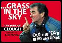 Grass In The Sky: The Book of Clough (Paperback)