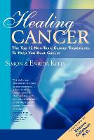 Healing Cancer: The Top 12 Non-toxic Cancer Treatments to Help You Beat Cancer (Paperback)