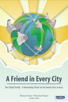 A Friend in Every City: One Global Family - A Networking Vision for the Twenty First Century (Hardback)