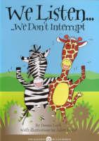 We Listen: We Don't Interrupt - Golden Rules S. No.1 (Paperback)