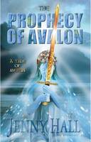 The Prophecy of Avalon: ... a Tale of Merlin (Paperback)