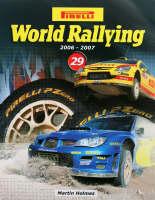 Pirelli World Rallying 2006-2007: No. 29 (Hardback)