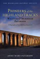 Pioneers of the Highland Tracks