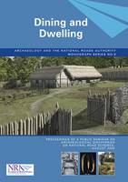 Dining and Dwelling - Archaeology and the National Roads Authority Monograph 6 (Paperback)