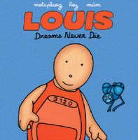 Louis: Dreams Never Die